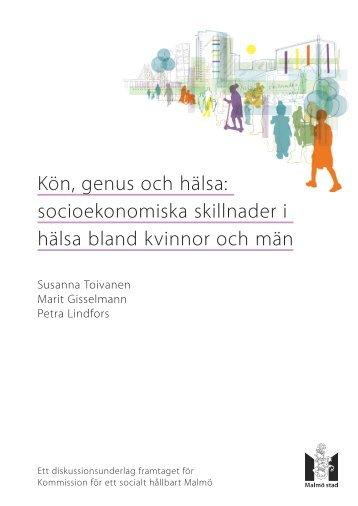 Kön, genus och hälsa: socioekonomiska skillnader i ... - Malmö stad