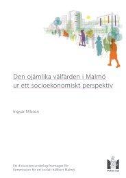 Den ojämlika välfärden i Malmö ur ett socioekonomiskt ... - Malmö stad