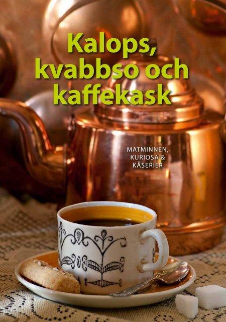 Kalops, kvabbso och kaffekask - Malmö stad