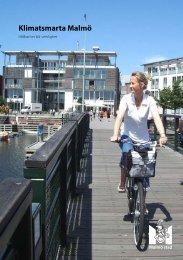 Klimatsmarta Malmö - Hållbarhet blir verklighet.pdf - Malmö stad