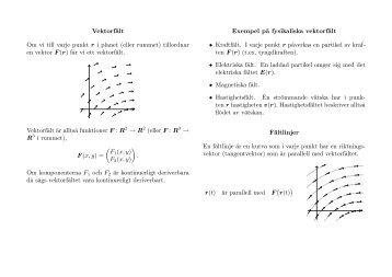 f˚ar vi ett vektorfält. Vektorfält är