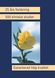 25 års forskning 500 kliniska studier Garanterad hög kvalitet