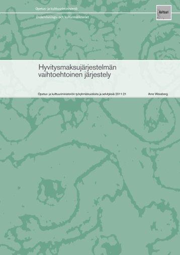 Hyvitysmaksujärjestelmän vaihtoehtoinen järjestely - Opetus- ja ...