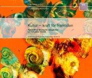 Kultur - kraft för framtiden; Kommitténs förslag till redogörelse om ...