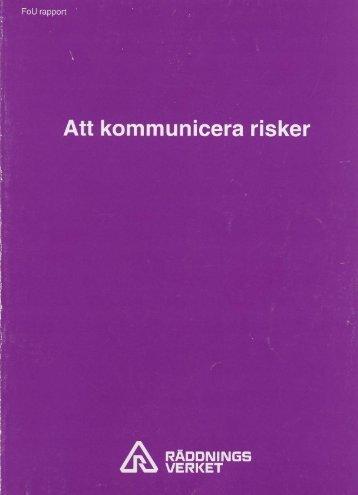 Att kommunicera risker - Myndigheten för samhällsskydd och ...