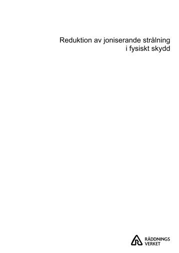 Reduktion av joniserande strålning i fysiskt skydd
