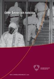 CBRN- Ämnen och hotbilder - Myndigheten för samhällsskydd och ...