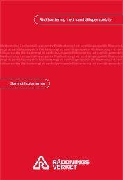 Riskhantering i ett samhällsperspektiv - Myndigheten för ...