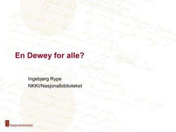 Ingebjørg Rype: En Dewey for alle? - Nasjonalbiblioteket