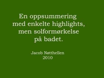 En oppsummering med enkelte highlights, men solformørkelse på ...