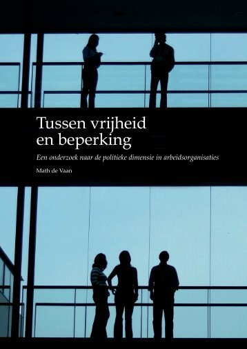 Tussen vrijheid en beperking proefschrift Math de Vaan - Nyenrode ...