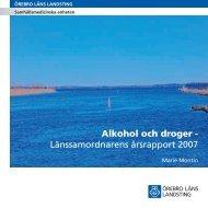 Alkohol_droger_Lanssamordnarens_arsrapport_2007.pdf - Örebro ...