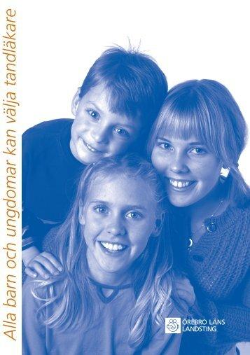 Alla barn och ungdomar kan välja tandläkare - Örebro läns landsting