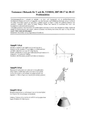 Tentamen i Mekanik för V och Bi, VSM010, 2007-08-17 kl. 08-13 ...