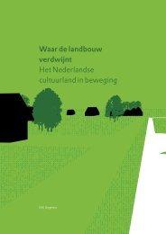 Waar de landbouw verdwijnt Het Nederlandse cultuurland in ... - Rivm