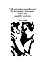 Mål- och inriktningsdokument för Landstinget Sörmlands arbete med ...