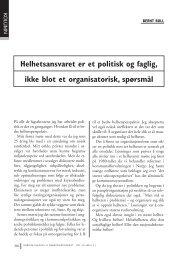 Helhetsansvaret er et politisk og faglig, ikke blot et organisatorisk ...