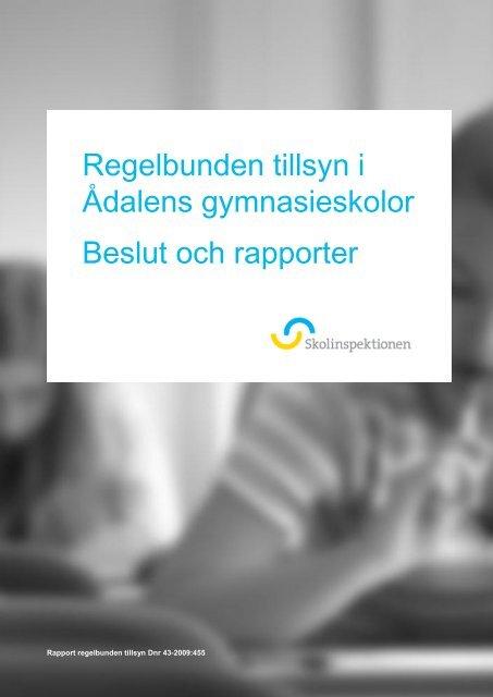 Regelbunden tillsyn i Ådalens gymnasieskolor ... - Skolinspektionen