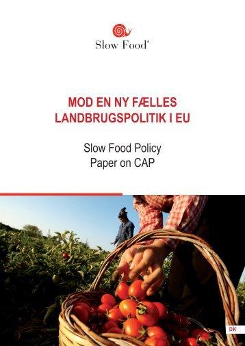 MOD EN NY FÆLLES LANDBRUGSPOLITIK I EU - Slow Food