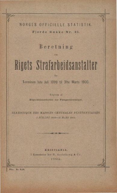 Beretning om Rigets Strafarbeidsanstalter for Termin 1ste Juli 1899 ...