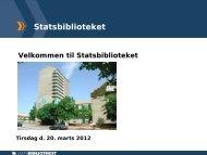 Statsbiblioteket Statsbibliotekets mission = SB skal