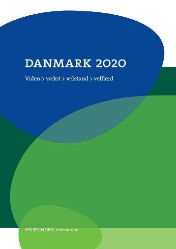 Danmark 2020 – Viden > vækst > velstand > velfærd - Statsministeriet