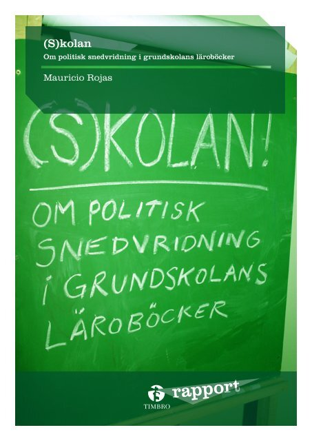 (S)kolan – Om politisk snedvridning i grundskolans ... - Timbro