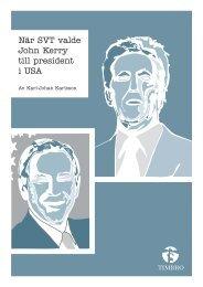 När SVT valde John Kerry till president i USA - Timbro