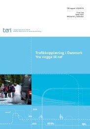 Trafikkopplæring i Danmark 'fra vugge til rat' - Transportøkonomisk ...