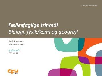 Fællesfaglige trinmål Biologi, fysik/kemi og geografi
