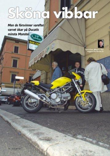 Men de försvinner varefter varvet ökar på Ducatis minsta Monster.