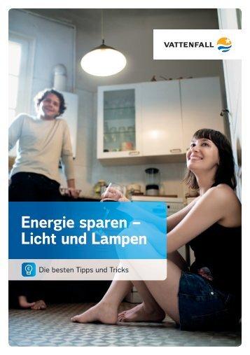 Energie sparen – Licht und Lampen - Vattenfall