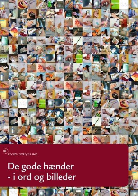 De gode hænder - i ord og billeder - Region Nordjylland