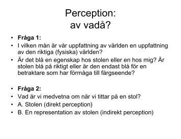Perception: av vadå?