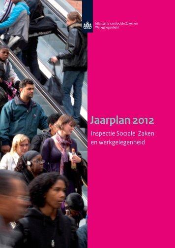 Jaarplan 2012 - Inspectie Sociale Zaken en ... - Inspectie SZW