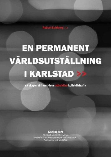 EN PERMANENT VÄRLDSUTSTÄLLNING I KARLSTAD >> - Vinnova