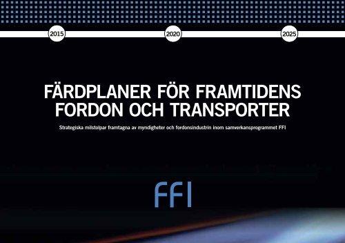 FärdpLanEr För FramtidEnS Fordon och tranSportEr - Vinnova