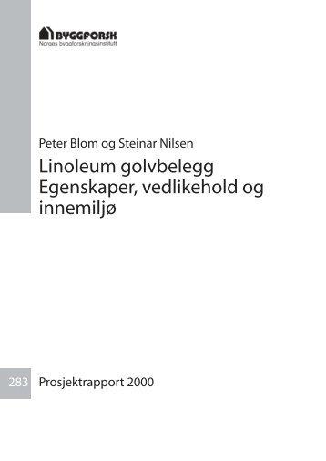 Linoleum golvbelegg Egenskaper, vedlikehold og innemiljø - Sintef