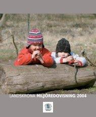 Ladda ner Miljöredovisningen för 2004 - Landskrona kommun