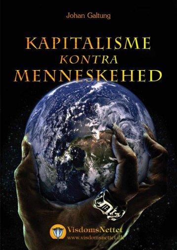KAPITALISME kontra MENNESKEHED - Johan ... - Visdomsnettet