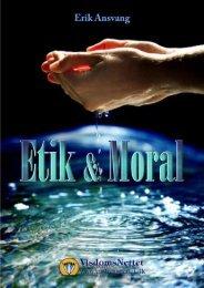 ETIK & MORAL - esoterisk belyst - Erik Ansvang - Visdomsnettet