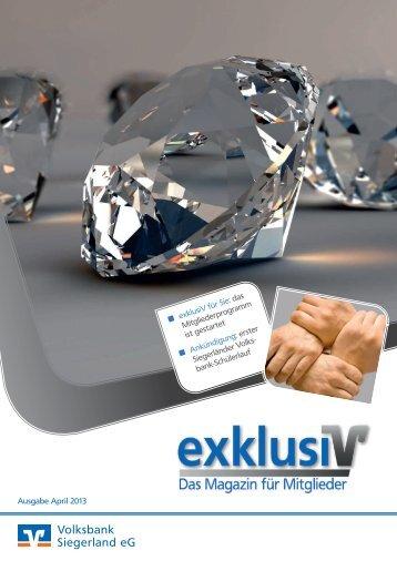 exklusiV-Magazin Ausgabe April 2013 - Volksbank Siegerland eG