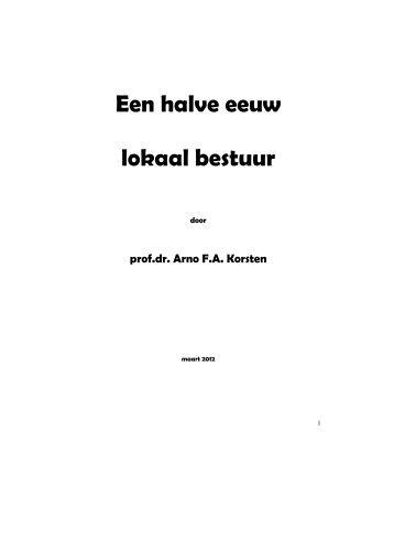 Een halve eeuw lokaal bestuur.pdf - Prof. dr. AFA Korsten