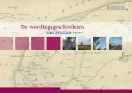 Wordingsgeschiedenis van Fryslan - Provincie Fryslân
