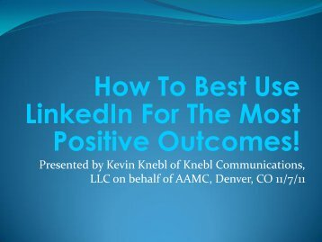 How To Best Use LinkedIn For The Most Positive Outcomes! - AAMC