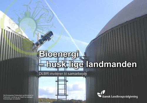 Bioenergi – husk lige landmanden - LandbrugsInfo