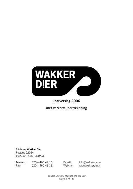 070507 Jaarverslag 2006 met verkorte jaarrekening - Wakker Dier