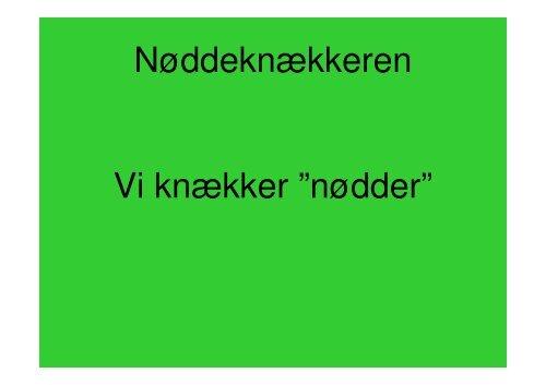 """Nøddeknækkeren Vi knækker """"nødder"""" - Ny i Danmark"""