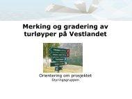 Merking og gradering av turløyper på Vestlandet - Sogn og Fjordane ...