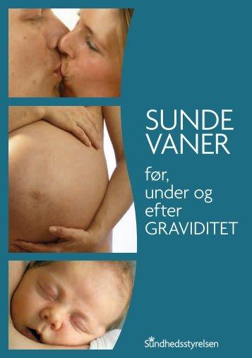 Sunde vaner før, under og efter graviditet - Sundhedsstyrelsen